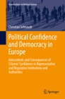 Image for Political Confidence and Democracy in Europe: Antecedents and Consequences of Citizens' Confidence in Representative and Regulative Institutions and Authorities