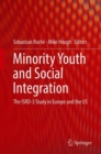 Image for Minority Youth and Social Integration: The ISRD-3 Study in Europe and the US