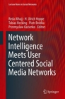 Image for Network intelligence meets user centered social media networks