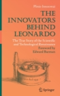 Image for The Innovators Behind Leonardo : The True Story of the Scientific and Technological Renaissance