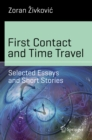 Image for First contact and time travel: selected essays and short stories