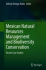Image for Mexican natural resources management and biodiversity conservation: recent case studies