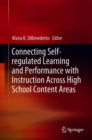 Image for Connecting Self-regulated Learning and Performance with Instruction Across High School Content Areas