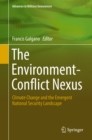 Image for The environment-conflict nexus: climate change and the emergent national security landscape