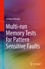 Image for Multi-run memory tests for pattern sensitive faults
