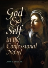 Image for God and self in the confessional novel