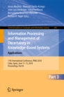 Image for Information processing and management of uncertainty in knowledge-based systems: theory and foundations ; 17th International Conference, IPMU 2018, Cadiz, Spain, June 11-15, 2018, proceedings. : 855