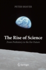 Image for The Rise of Science: From Prehistory to the Far Future