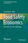 Image for Food Safety Economics : Incentives for a Safer Food Supply