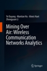 Image for Mining over air: wireless communication networks analytics