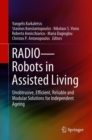 Image for RADIO - robots in assisted living: unobtrusive, efficient, reliable and modular solutions for independent ageing
