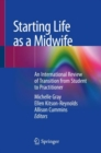 Image for Starting life as a midwife: an international review of transition from student to practitioner