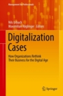 Image for Digitalization cases: how organizations rethink their business for the digital age