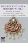 Image for Gems in the early modern world  : materials, knowledge and global trade, 1450-1800