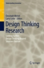 Image for Design Thinking Research: Looking Further: Design Thinking Beyond Solution-Fixation