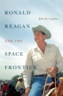 Image for Ronald Reagan and the space frontier