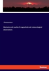 Image for Abstracts and results of magnetical and meteorological observations
