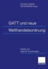 Image for GATT und neue Welthandelsordnung : Globale und regionale Auswirkungen