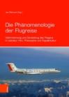 Image for Die Phanomenologie der Flugreise : Wahrnehmung und Darstellung des Fliegens in Literatur, Film, Philosophie und Popularkultur