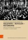 Image for Gelehrte  Schulen  Netzwerke : Geschichtsforscher in Schlesien im langen 19. Jahrhundert