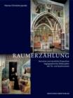 Image for Raumerzahlung : Narration und raumliche Disposition hagiographischer Bilderzyklen des Tre- und Quattrocento