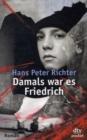 Image for Damals war es Friedrich