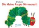 Image for Die kleine Raupe Nimmersatt