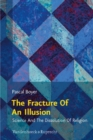 Image for The fracture of an illusion  : science and the dissolution of religion
