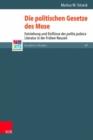 Image for Die politischen Gesetze des Mose : Entstehung und Einflusse der politia-judaica-Literatur in der Fruhen Neuzeit