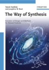Image for The way of synthesis  : evolution of design and methods for natural products