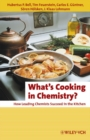Image for What's cooking in chemistry?  : how leading chemists succeed in the kitchen