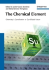 Image for The chemical element  : chemistry's contribution to our global future