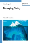 Image for Managing safety: a guide for executives