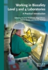 Image for Working in biosafety level 3 and 4 laboratories: a practical introduction