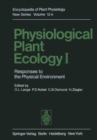 Image for Physiological Plant Ecology I : Responses to the Physical Environment : Volume 12 : Lange/Nobel/Osmond/Ziegler: Physiological Plant Ecology: Responses to the Physical Envir