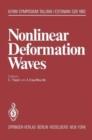 Image for Nonlinear Deformation Waves : Symposium, Tallinn, Estonian SSR, USSR August 22-28, 1982