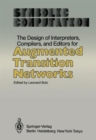Image for The Design of Interpreters, Compilers, and Editors for Augmented Transition Networks