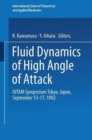 Image for Fluid Dynamics of High Angle of Attack : IUTAM Symposium Tokyo, Japan, September 13-17, 1992