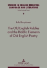 Image for The Old English Riddles and the Riddlic Elements of Old English Poetry