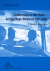 Image for Caribbean(s) on the move  : a transArea symposium