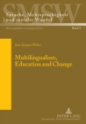 Image for Multilingualism, Education and Change