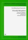 Image for Friendly Metaphors : Essays on Linguistics, Literature and Culture in Honour of Aleksander Szwedek