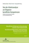 Image for Von Der Arbeitsanalyse Zur Diagnose Beruflicher Kompetenzen : Methoden Und Methodologische Beitraege Aus Der Berufsbildungsforschung