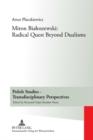 Image for Miron Bialoszewski: Radical Quest Beyond Dualisms