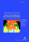 Image for Socio-critical Aspects in Latin American Cinema(s) : Themes - Countries - Directors - Reviews