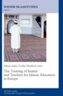 Image for The Training of Imams and Teachers for Islamic Education in Europe
