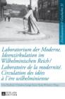 Image for Laboratorium Der Moderne. Ideenzirkulation Im Wilhelminischen Reich- Laboratoire de la Modernite. Circulation Des Idees A l'Ere Wilhelminienne