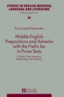 """Image for Middle English Prepositions and Adverbs with the Prefix """"be-"""" in Prose Texts : A Study in Their Semantics, Dialectology and Frequency"""