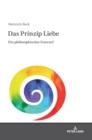 Image for Das Prinzip Liebe; Ein philosophischer Entwurf