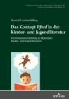 Image for Das Konzept (S0(BPferd(S1(B in der Kinder- und Jugendliteratur: Fachwissensvermittlung in fiktionalen Kinder- und Jugendbuechern